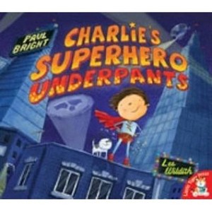 Charlie's Superhero Underpants book cover