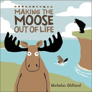 Making the Moose Out of Life book cover
