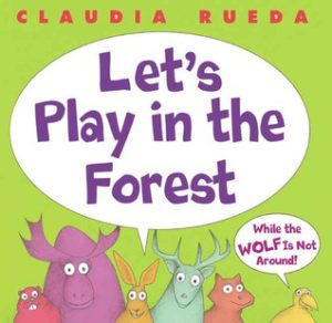 Let's Play in the Forest while the Wof is Not Around book cover